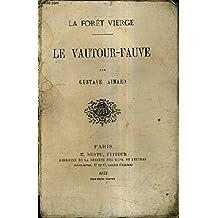 LE VAUTOUR FAUVE / LA FORET VIERGE.