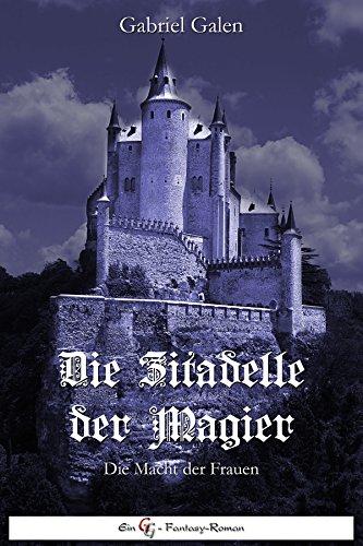 Die Zitadelle der Magier: Die Macht der Frauen
