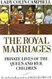 The Royal Marriages: Private Lives of the Queen and Her Children