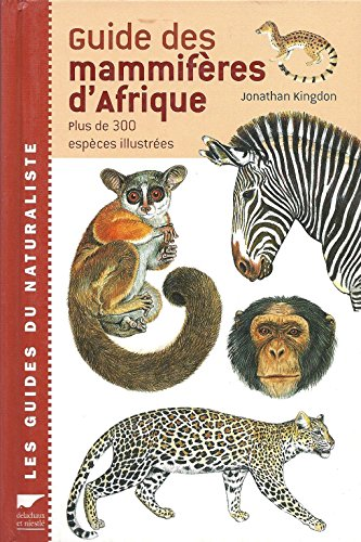 Guide des mammifères d'Afrique : Plus de 300 espèces illustrées par Jonathan Kingdon