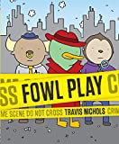 Best Chronicle Books Chronicle Books Books For Toddler Boys - Fowl Play: A Mystery Told in Idioms! Review