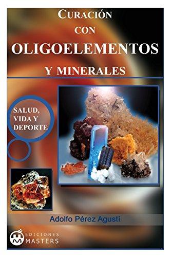 Curacion con Oligoelementos y Minerales