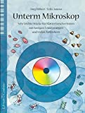 Unterm Mikroskop: Sehr leichte Stücke für Klavierforscher mit lustigen Erläuterungen und vielen Aufklebern