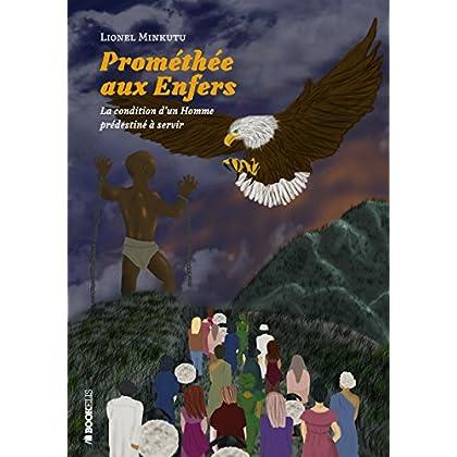 PROMÉTHÉE AUX ENFERS
