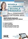 Scarica Libro Scuola dell infanzia e scuola primaria per il concorso a cattedra 2016 Manuale completo per la prova scritta e orale Con espansione online (PDF,EPUB,MOBI) Online Italiano Gratis