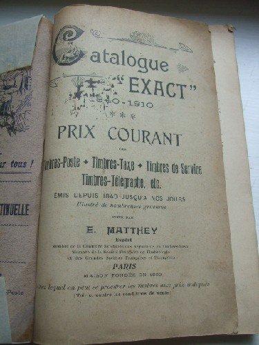 Catalogue ''Exact'' 1840-1910. Prix courants - Timbres postes - Timbres-Taxe - Timbres de Service - Timbres-Télégraphes, etc..