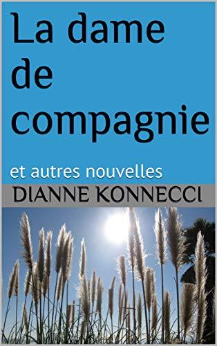 Couverture du livre La dame de compagnie: et autres nouvelles