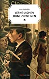 Lerne lachen ohne zu weinen (Literatur (Leinen)) - Kurt Tucholsky