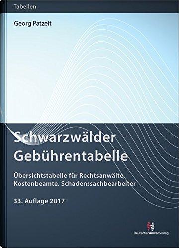 Schwarzwälder Gebührentabelle: Übersichtstabelle für Rechtsanwälte, Kostenbeamte, Schadenssachbearbeiter (Gebührentabellen)