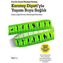 Karatay Diyeti'yle Yasam Boyu Saglik: Şişmanlığa Elveda, Mutluluğa Merhaba!