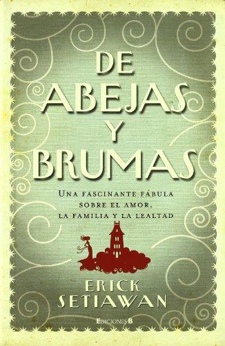 DE ABEJAS Y BRUMAS (GRANDES NOVELAS) por Erick Setiawan