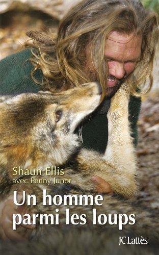 Un homme parmi les loups par Shaun Ellis