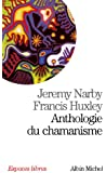 Anthologie du chamanisme : Cinq cents ans sur la piste du savoir