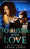 To Russia With Love (BWWM Love Triangle Romance)