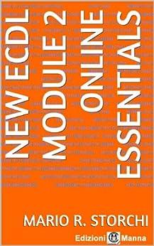 New ECDL - Module 2 (Internet Essentials) (English Edition) di [Storchi, Mario R]