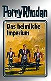 Perry Rhodan 57: Das heimliche Imperium (Silberband): 3. Band des Zyklus 'Der Schwarm' (Perry Rhodan-Silberband)