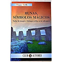 Runas, simbolos magicos : toda la magia vikinga-celta a su alcance