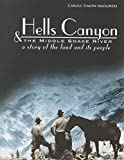 Hells Canyon and The Middle Snake River: A Story of the Land and Its People by Carole Simon-Smolinski (2014-11-20)