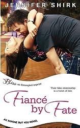 Fiance by Fate (an Anyone but You novel) by Jennifer Shirk (2014-11-04)