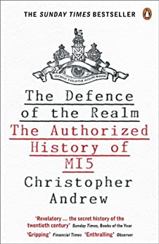 The Defence of the Realm: The Authorized History of MI5 by [Andrew, Christopher]