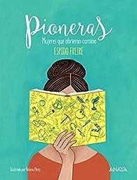 Pioneras: Mujeres que abrieron camino  - Libros-Regalo) par Espido Freire