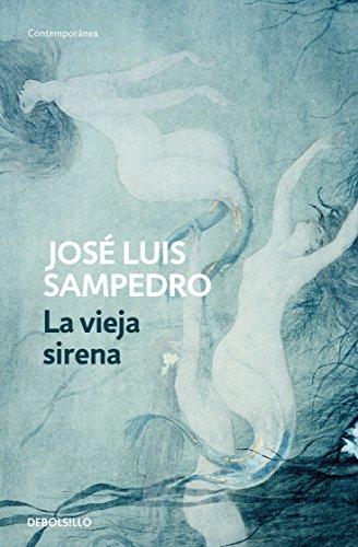 La vieja sirena (Los círculos del tiempo 1) de [Sampedro, José Luis