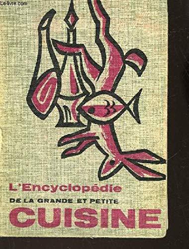 L'encyclopédie de la grande et de la petite cuisine.