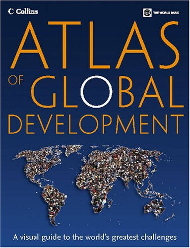 Atlas of Global Development: A Visual Guide to the World's Greatest Challenges (Moderne Wachstum Chart)
