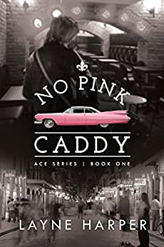 No Pink Caddy (ACE Book 1) by [Harper, Layne]