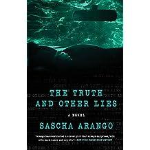 The Truth and Other Lies: A Novel by Sascha Arango (2016-04-05)