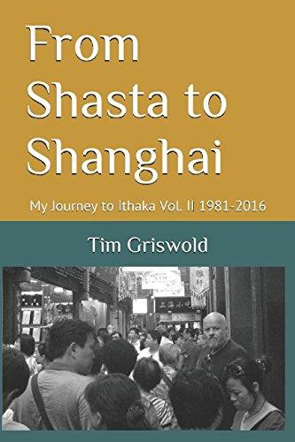 from-shasta-to-shanghai-my-journey-to-ithaka-vol-ii-1981-2016