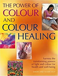 The Power of Colour and Colour Healing by Sue Lilly (2004-09-24)