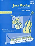 Jazz Works: Beginning Jazz Techniques for Intermediate- To Advanced-Level Pianists