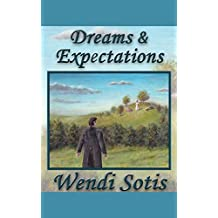 Dreams and Expectations: An Austen-Inspired Romance (English Edition)