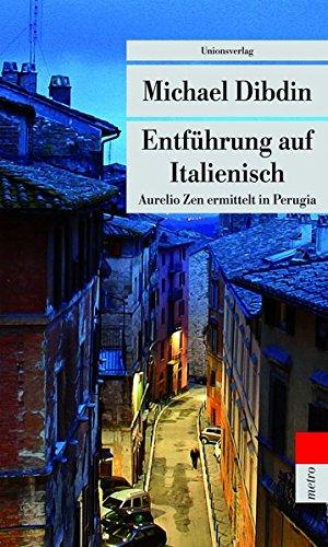 Entführung auf Italienisch: Aurelio Zen ermittelt in Perugia (metro) (Unionsverlag Taschenbücher, Band 730)