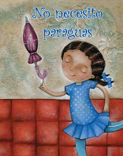 No Necesito Paraguas = I Don't Need an Umbrella! (F?il de leer / Easy to Read)