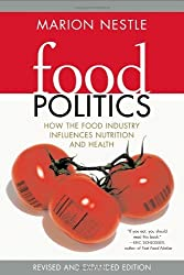 Food Politics: How the Food Industry Influences Nutrition and Health (California Studies in Food and Culture) by Marion Nestle (2007-11-09)