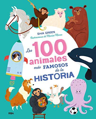 Los 100 animales más famosos de la historia (NO FICCIÓN INFANTIL) (Spanish Edition)