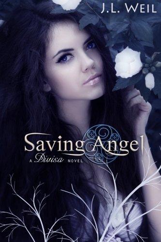 Saving Angel (A Divisa Novel) (Volume 1) by J.L. Weil (2013-03-27)