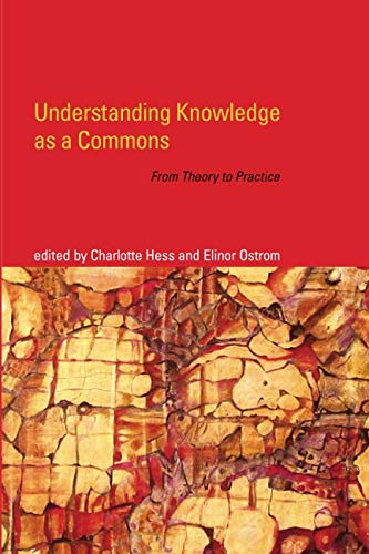 Understanding Knowledge as a Commons (MIT Press): From Theory to Practice (The MIT Press)