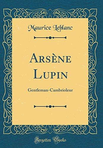 Arsène Lupin: Gentleman-Cambrioleur (Classic Reprint) par Maurice LeBlanc