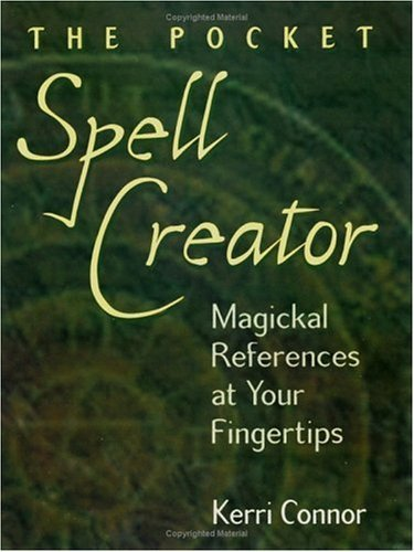 Pocket Spell Creator: Magickal References at Your Fingertips by Kerri Connor (31-Oct-2003) Paperback thumbnail