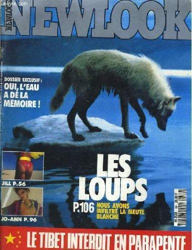 Newlook n° 69 - dossier exclusif: oui, l'eau a de la memoire! - les loups, nous avons infiltre la meute blanche - le tibet interdit en parapente - antimatiere, la memoire de l'eau...