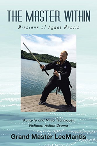 The Master Within: Missions Of Agent Mantis (Adventures of Grandmaster Lee Mantis) - Mission Style Single