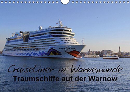 Preisvergleich Produktbild Cruiseliner in Warnemünde (Wandkalender 2017 DIN A4 quer): Traumschiffe auf der Warnow (Monatskalender, 14 Seiten ) (CALVENDO Orte)