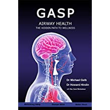 Gasp!: Airway Health - The Hidden Path To Wellness (English Edition)
