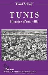 Tunis: Histoire d'une ville
