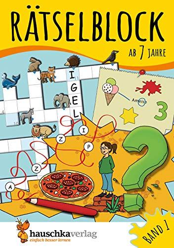 Rätselblock ab 7 Jahre, Band 1, A5-Block: Kunterbunter Rätselspaß: Labyrinthe, Fehler finden, Kreuzworträtsel, Punkte verbinden u.v.m. (Rätseln, knobeln, logisches Denken, Band 632)