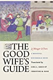 The Good Wife's Guide (Le Menagier de Paris): A Medieval Household Book
