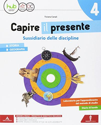 Capire il presente. Sussidiario storia geografia. Per la Scuola elementare. Con e-book. Con espansione online: 1